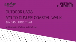 Outdoor Lads- Ayr to Dunure Coastal Walk