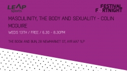 Masculinity, The Body and Sexuality with Colin McGuire